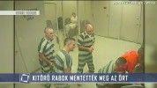 Kitörő rabok mentették meg az őrt