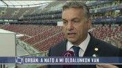 Orbán: a NATO a mi oldalunkon van