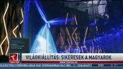 Világkiállítás: sikeresek a magyarok