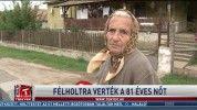Félholtra verték a 81 éves nőt