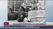 Túlélhette Hitler a világháborút