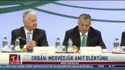 Orbán: megvédjük, amit elértünk