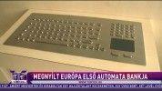 Megnyílt Európa első automata bankja
