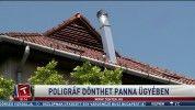 Poligráf dönthet Panna ügyében
