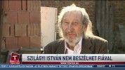 Szilágyi István nem beszélhet fiával