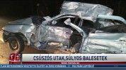 Csúszós utak, súlyos balesetek
