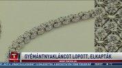 Gyémántnyakláncot lopott, elkapták