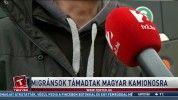 Migránsok támadtak magyar kamionosra