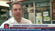 Pánikot okozhat a gyógyszerhiány
