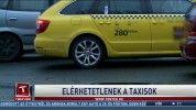 Elérhetetlenek a taxisok