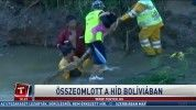 Összeomlott a híd Bolíviában