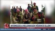Nyomozás a Helsinkisek védence ellen